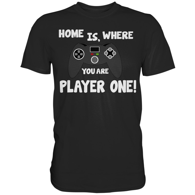 Home is, where you are Player one Spielen Zocken Spruch Fun Herren T-Shirt Funshirt