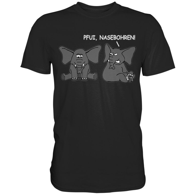 Pfui, Nasebohren! Elefant Spielen Rubbeln Spruch Spass Fun Herren T-Shirt Funshirt