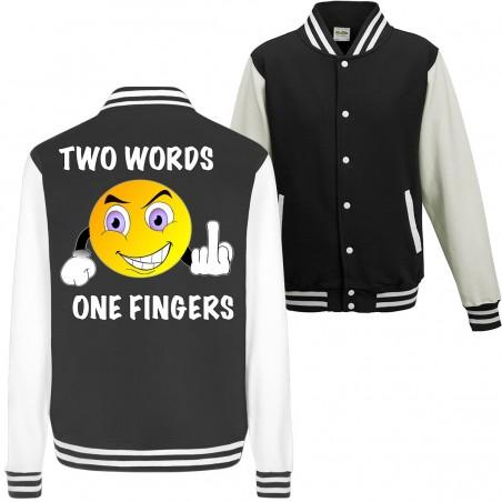 Two Words one Fingers Fuck You Spruch Geschenk Spass Fun College Jacket Funshirt