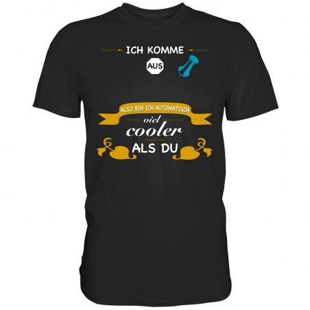 Ich komme aus ?? Cooler als Du City Stadt Spruch Geschenk Spass Fun Herren T-Shirt Funshirt