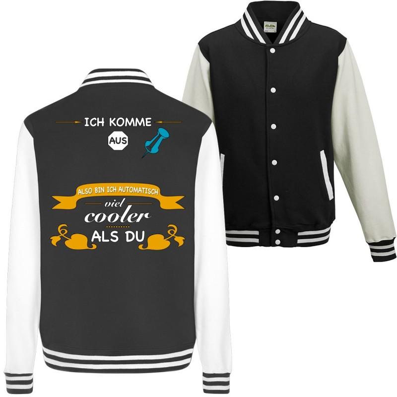 Ich komme aus ?? Cooler als Du City Stadt Spruch Geschenk Spass Fun Jacke College Jacket