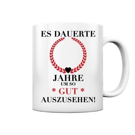 Es dauerte X Jahre gut Aussehen Geburtstag Geschenk Fun Tasse Becher Kaffeetasse