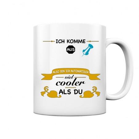 Ich komme aus ?? Cooler als Du City Stadt Spruch Geschenk Spass Fun Tasse Becher Kaffeetasse