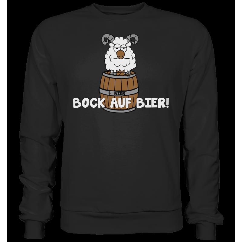 Bock auf Bier! Durst Alkohol Spruch Geschenk Spass Fun Sweatshirt Funshirt