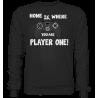 Home is, where you are Player one Spielen Zocken Spruch Fun Sweatshirt Funshirt