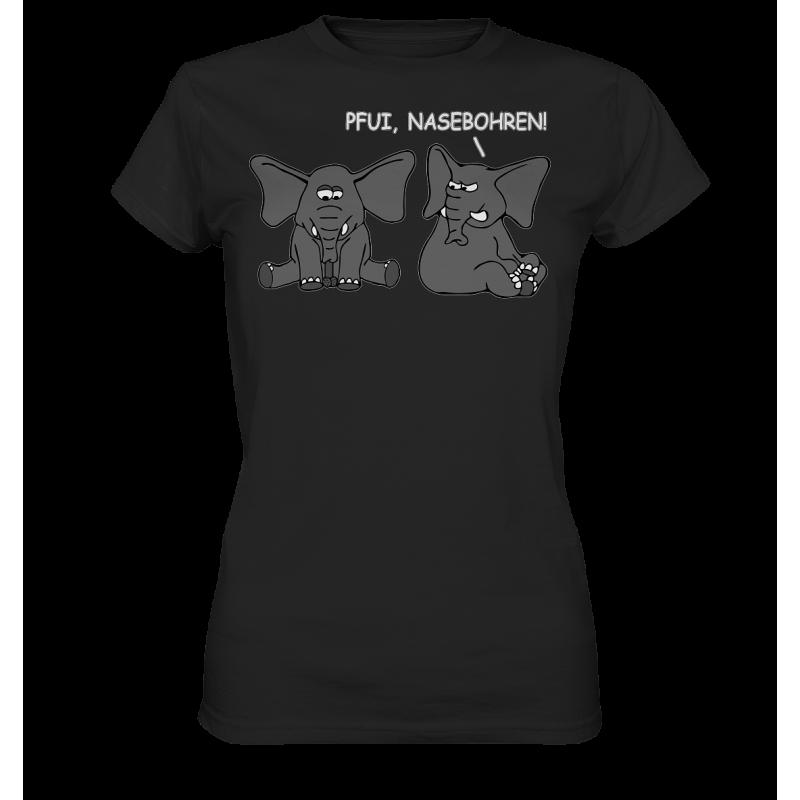 Pfui, Nasebohren! Elefant Spielen Rubbeln Spruch Spass Fun Damen T-Shirt Funshirt