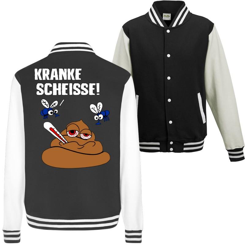 Kranke Scheisse Geschenk Spruch Spass Fun College Jacket Funshirt