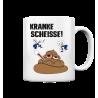 Kranke Scheisse Geschenk Spruch Spass Fun Tasse Becher Kaffeetasse