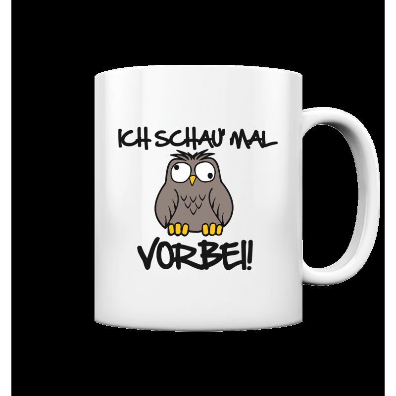 Ich schau mal Vorbei! Spruch Geschenk Spass Fun Tasse Becher Kaffeetasse