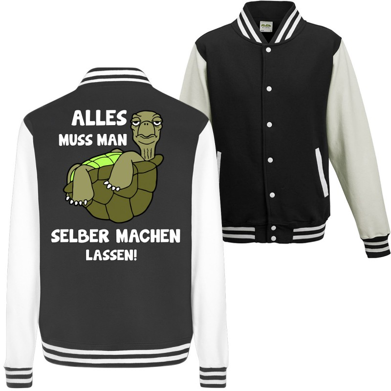 Alles selber machen lassen Schildkröte Faul Null Bock Spruch Fun College Jacket Funshirt