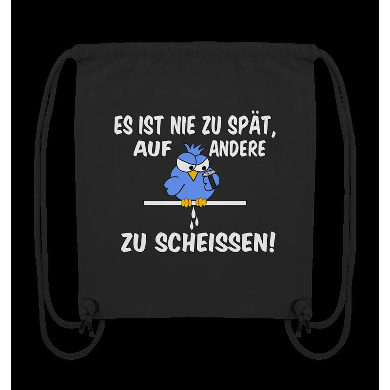 Nie zu Spät auf andere zu Scheissen Spruch Spass Fun Turnbeutel Sportbeutel Rucksack