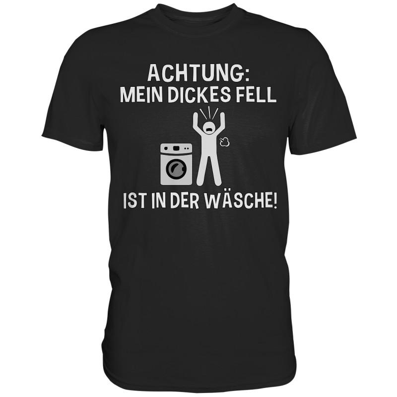 Achtung dickes Fell Wäsche Aufregung Generft Spruch Fun Herren T-Shirt Funshirt