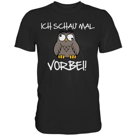 Ich schau mal Vorbei! Spruch Geschenk Spass Fun Herren T-Shirt Funshirt