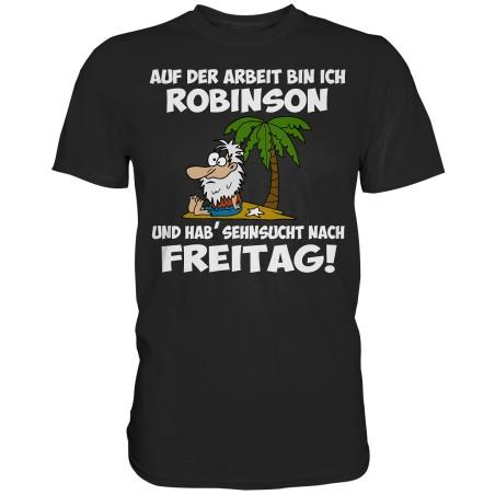 Auf Arbeit Robinson Sehnsucht nach Freitag Spruch Spass Fun Herren T-Shirt Funshirt