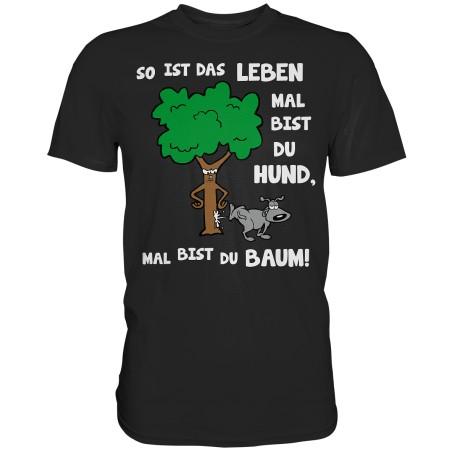 Das Leben mal Hund mal Baum Spruch Idee Geschenk Fun Herren T-Shirt Funshirt